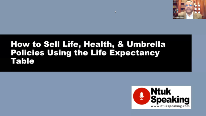 How to Sell Life, Health, & Umbrella Policies Using the Life Expectancy Table with Thomas Ntuk