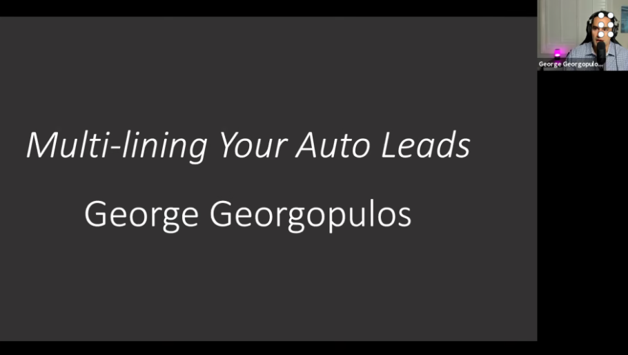 Learn the Word Track for Multi-Lining Auto Leads That Can Help You Boost Your Sales TODAY with George Georgopulos